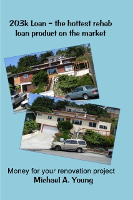 BORROWER'S GUIDE to the 203k Loan - The hottest rehab loan product on the market